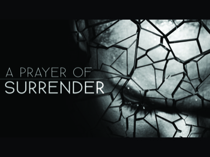 A PRAYER OF SURRENDER