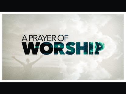 A PRAYER OF WORSHIP