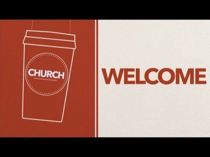 CHURCH WELCOME