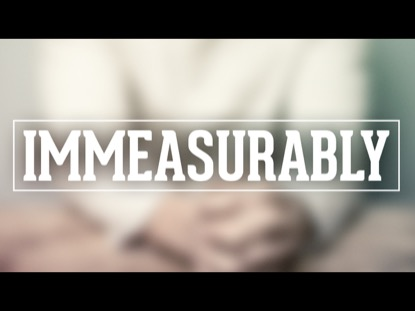 IMMEASURABLY