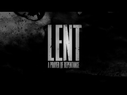 LENT (A PRAYER OF REPENTANCE)