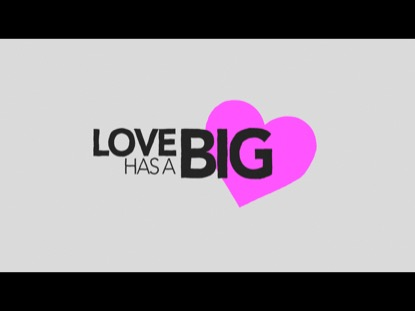 LOVE HAS A BIG HEART