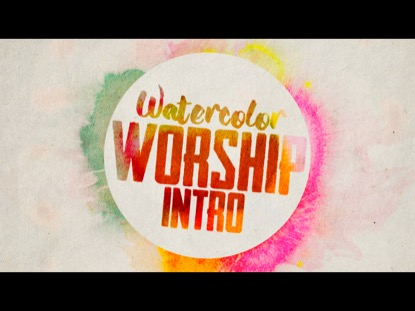 WATERCOLOR WORSHIP INTRO
