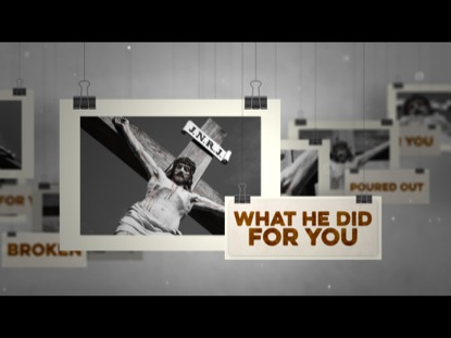 WHAT HE DID FOR YOU