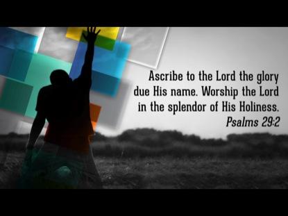 WORSHIP SCRIPTURE INTRO