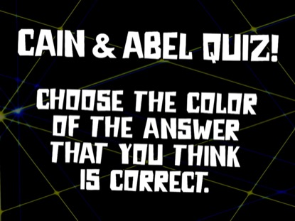 BIBLE QUIZ: CAIN AND ABEL