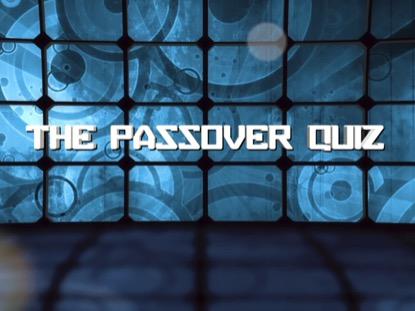BIBLE QUIZ: PASSOVER