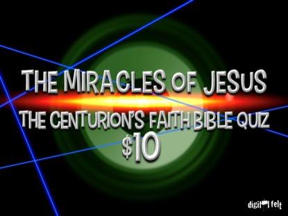BIBLE QUIZ: CENTURION'S FAITH