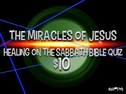 BIBLE QUIZ: HEALING ON THE SABBATH