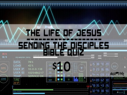 BIBLE QUIZ: SENDING THE DISCIPLES