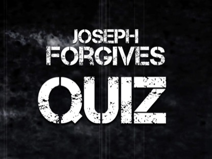 BIBLE: QUIZ JOSEPH FORGIVES