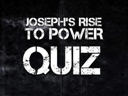 BIBLE QUIZ: JOSEPH'S RISE TO POWER