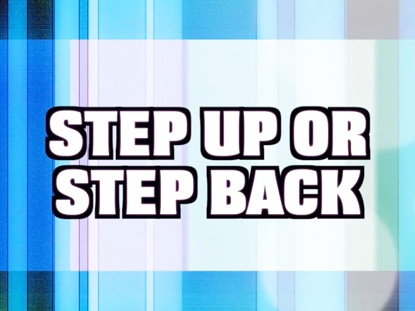 STEP UP STEP BACK VERSION 1