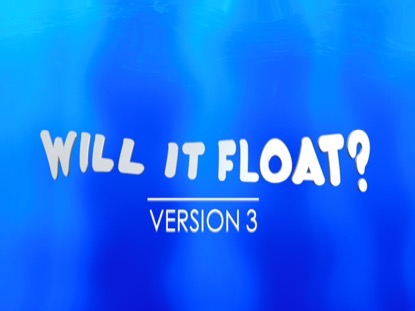 WILL IT FLOAT VERSION 3