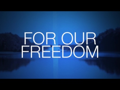 FOR OUR FREEDOM