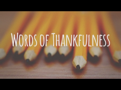 WORDS OF THANKFULNESS