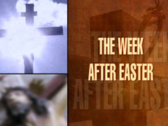 THE WEEK AFTER EASTER