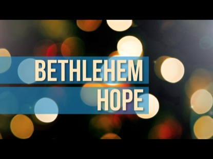 BETHLEHEM HOPE