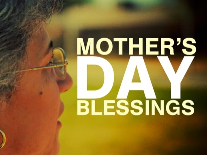 MOTHER'S DAY BLESSINGS