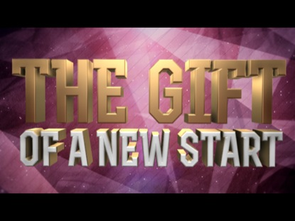 THE GIFT OF A NEW START