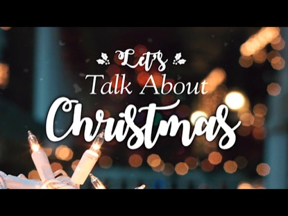 LET'S TALK ABOUT CHRISTMAS