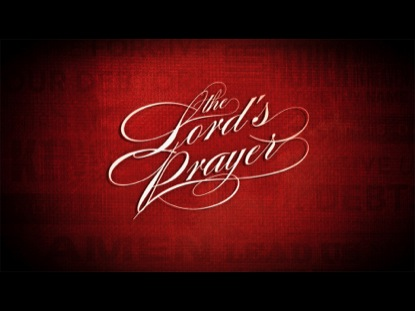 THE LORDS PRAYER SERIES INTRO