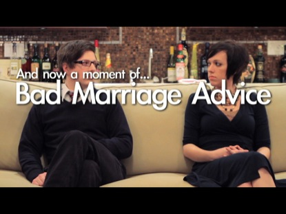 BAD MARRIAGE ADVICE