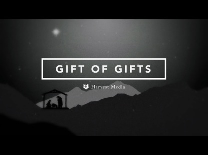 THE GIFT OF GIFTS