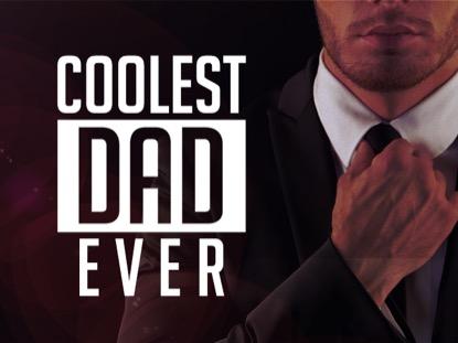 COOLEST DAD EVER