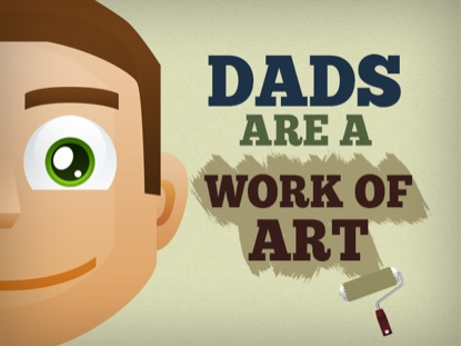 DADS ARE A WORK OF ART