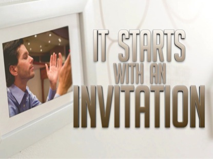 IT STARTS WITH AN INVITATION
