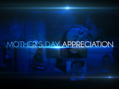MOTHER'S DAY APPRECIATION