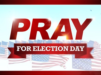 PRAY FOR ELECTION DAY