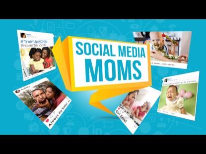 SOCIAL MEDIA MOMS