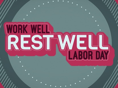 WORK WELL REST WELL (LABOR DAY)