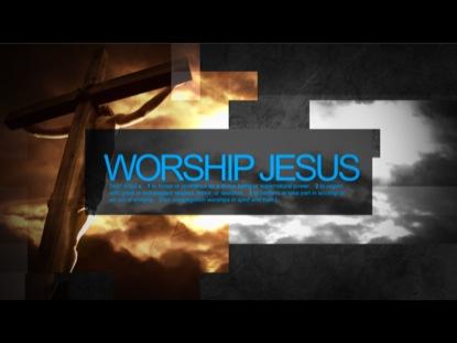 WORSHIP JESUS