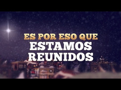 ESTAMOS REUNIDOS (NAVIDAD)
