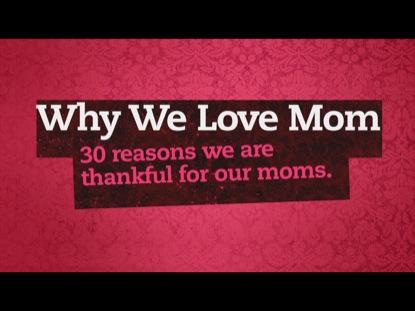 WHY WE LOVE MOM