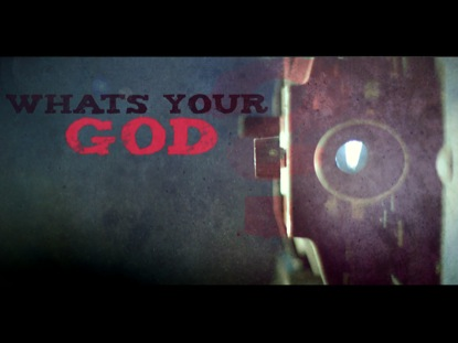 Preview for WHAT IS YOUR GOD?