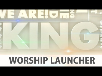 OUR KING WORSHIP LAUNCHER