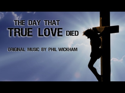 THE DAY THAT TRUE LOVE DIED