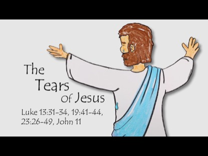 THE TEARS OF JESUS