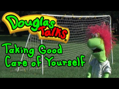DOUGLAS TALKS TAKING GOOD CARE OF YOURSELF