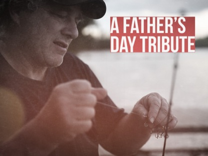 A FATHER'S DAY TRIBUTE