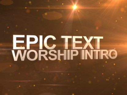EPIC TEXT WORSHIP INTRO