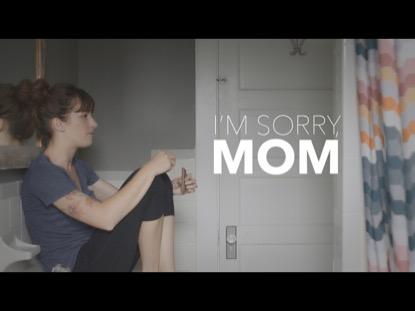 I'M SORRY MOM