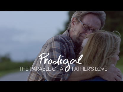 PRODIGAL: A FATHER'S LOVE