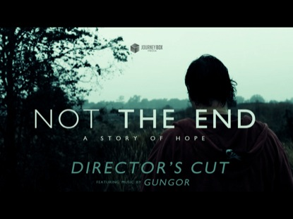 NOT THE END - DIRECTOR'S CUT