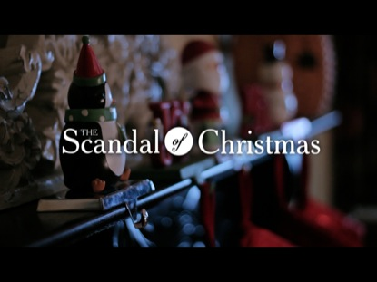 THE SCANDAL OF CHRISTMAS