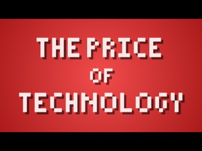 THE PRICE OF TECHNOLOGY
